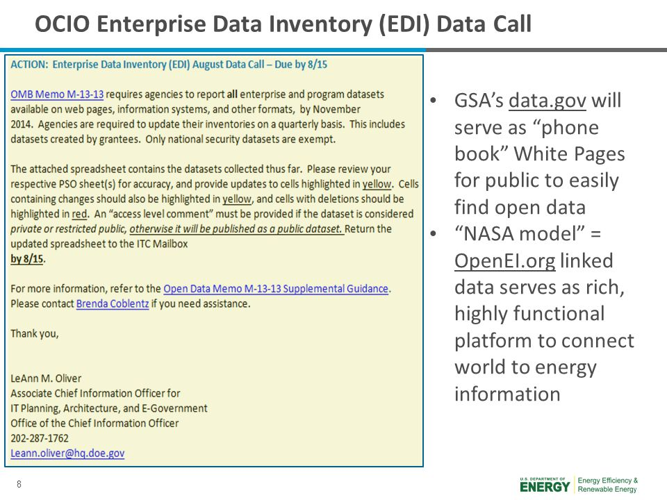 8 OCIO Enterprise Data Inventory (EDI) Data Call GSA's data.gov will serve as phone book White Pages for public to easily find open data NASA model = OpenEI.org linked data serves as rich, highly functional platform to connect world to energy information
