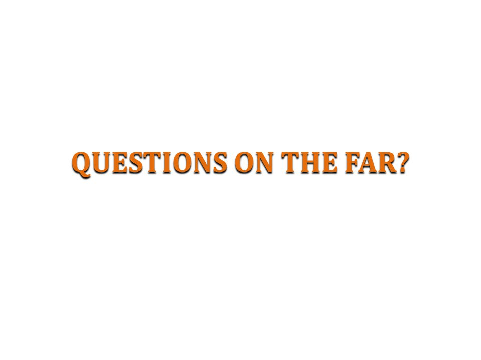 QUESTIONS ON THE FAR