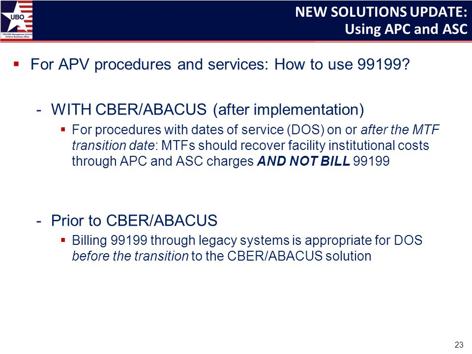 NEW SOLUTIONS UPDATE: Using APC and ASC  For APV procedures and services: How to use 99199.