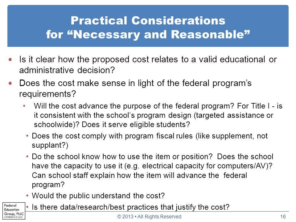 "Practical Considerations for ""Necessary and Reasonable"" Is it clear how the proposed cost relates to a valid educational or administrative decision? D"