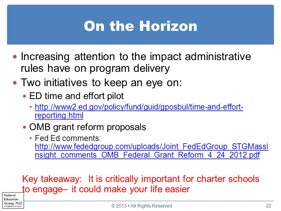 On the Horizon Increasing attention to the impact administrative rules have on program delivery Two initiatives to keep an eye on: ED time and effort