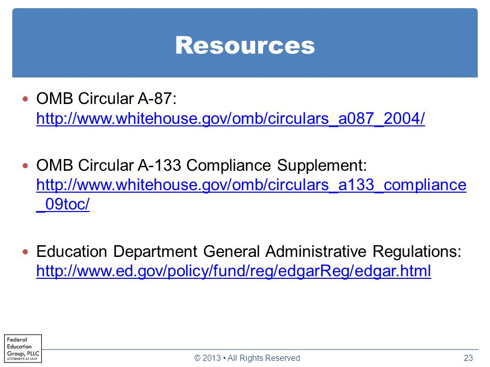 Resources OMB Circular A-87: http://www.whitehouse.gov/omb/circulars_a087_2004/ http://www.whitehouse.gov/omb/circulars_a087_2004/ OMB Circular A-133