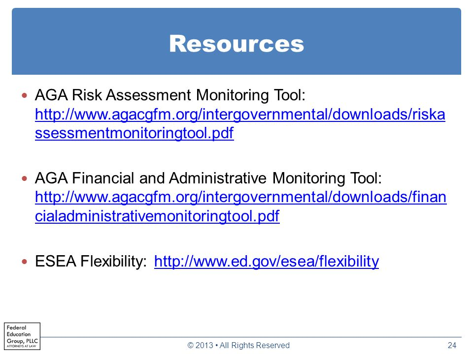 Resources AGA Risk Assessment Monitoring Tool: http://www.agacgfm.org/intergovernmental/downloads/riska ssessmentmonitoringtool.pdf http://www.agacgfm