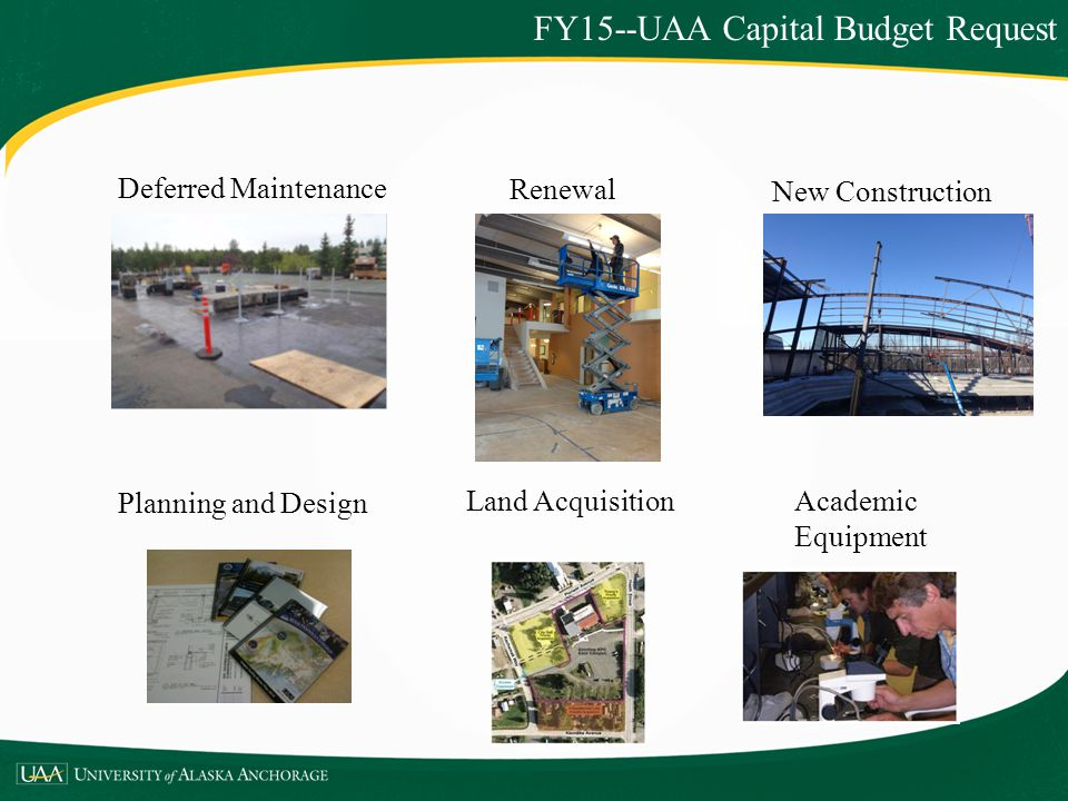 Planning and Design New Construction Academic Equipment Land Acquisition Deferred Maintenance Renewal FY15--UAA Capital Budget Request