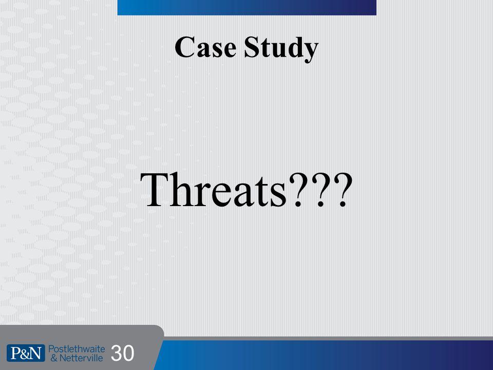 Case Study Threats 30