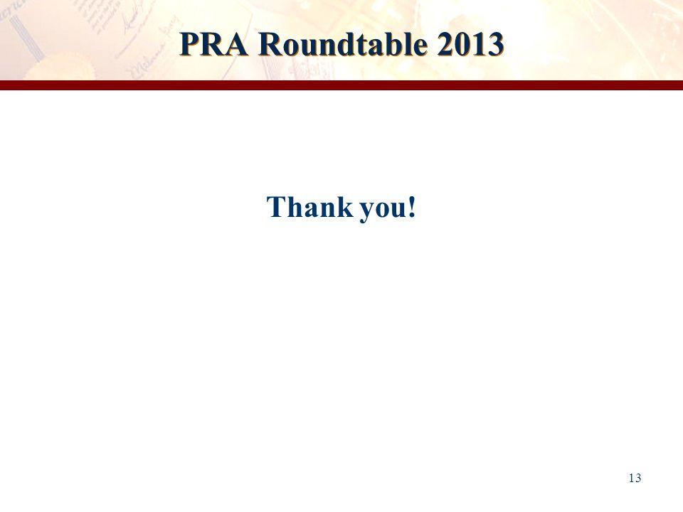 13 PRA Roundtable 2013 Thank you!