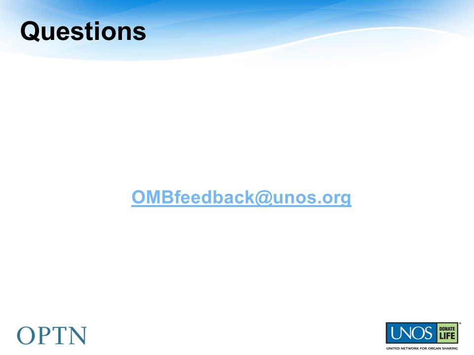 OMBfeedback@unos.org Questions