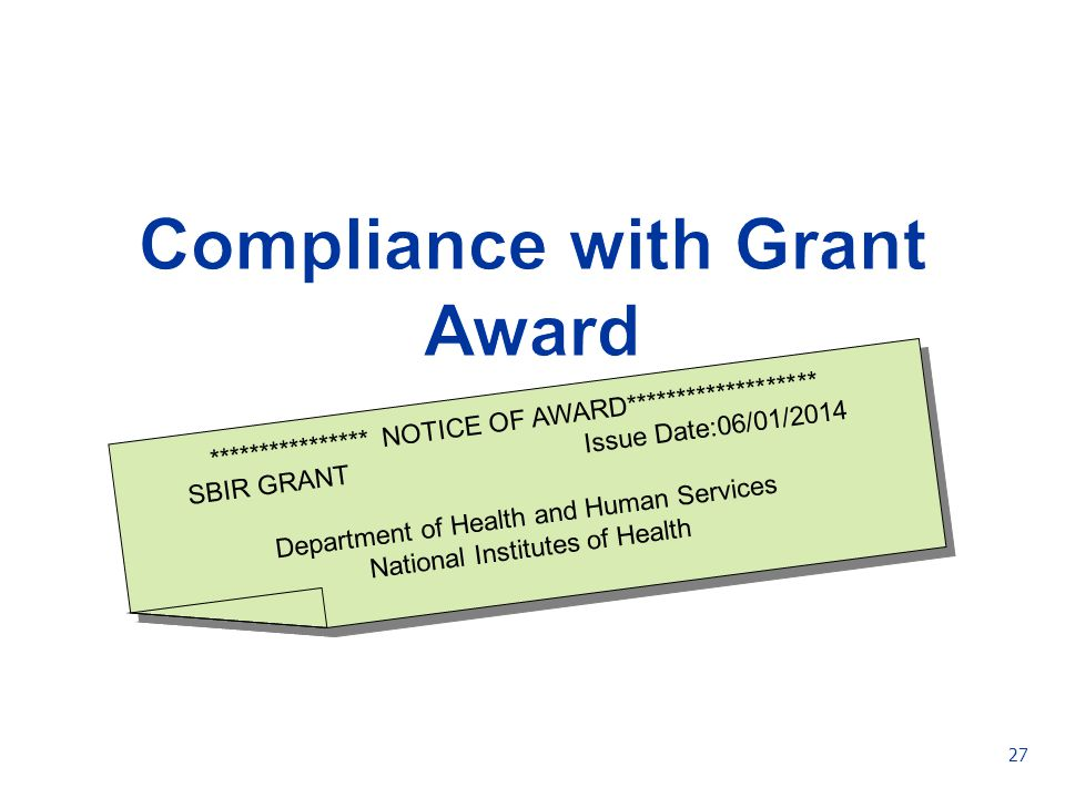 27 **************** NOTICE OF AWARD******************* SBIR GRANT Issue Date:06/01/2014 Department of Health and Human Services National Institutes of