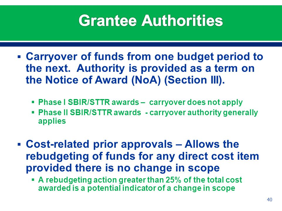  Carryover of funds from one budget period to the next.