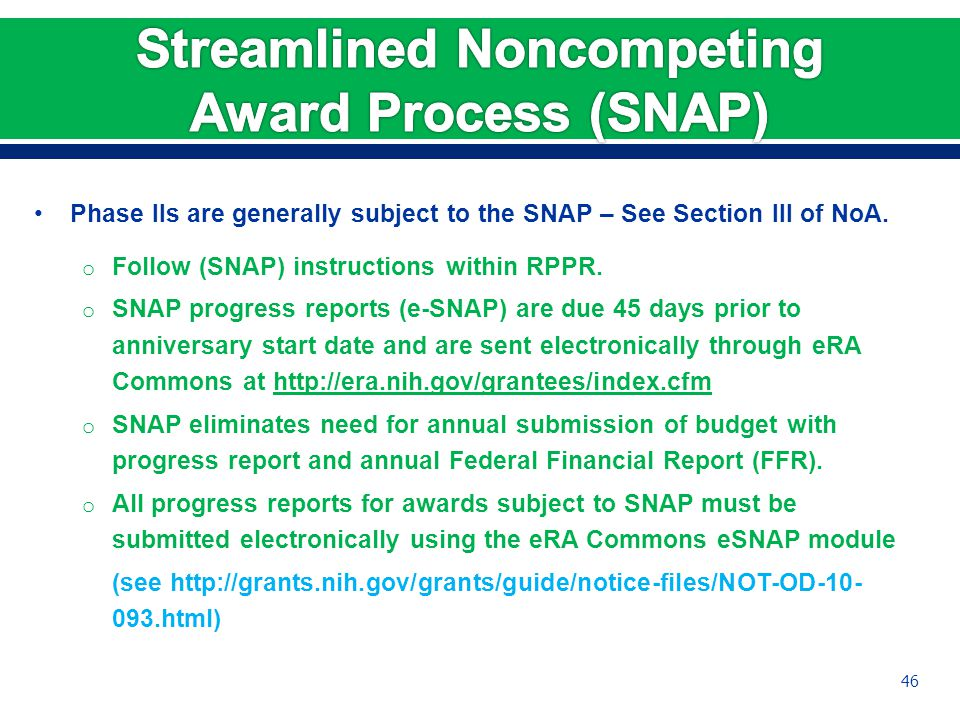 Phase IIs are generally subject to the SNAP – See Section III of NoA.