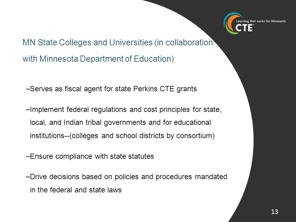 MN State Colleges and Universities (in collaboration with Minnesota Department of Education) – Serves as fiscal agent for state Perkins CTE grants – I