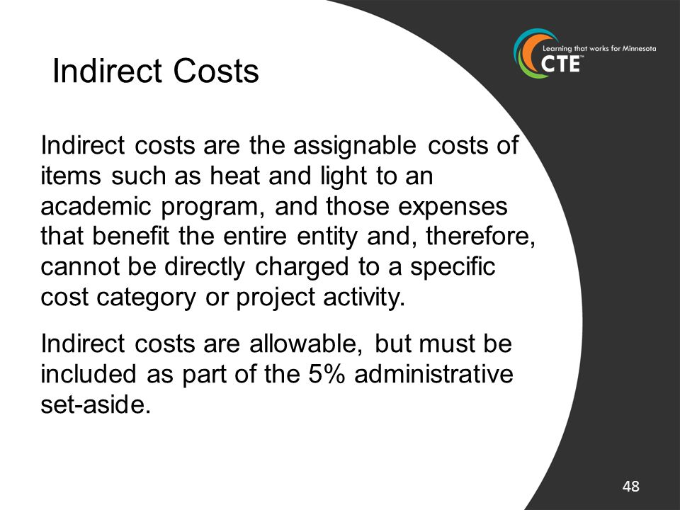 Indirect Costs Indirect costs are the assignable costs of items such as heat and light to an academic program, and those expenses that benefit the ent