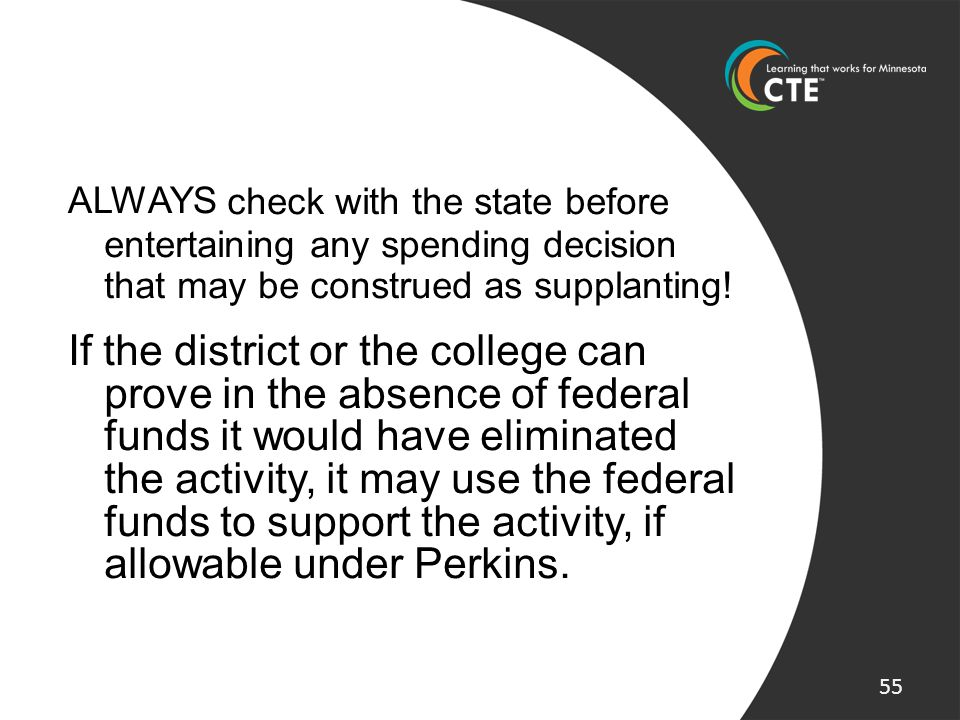 ALWAYS check with the state before entertaining any spending decision that may be construed as supplanting! If the district or the college can prove i