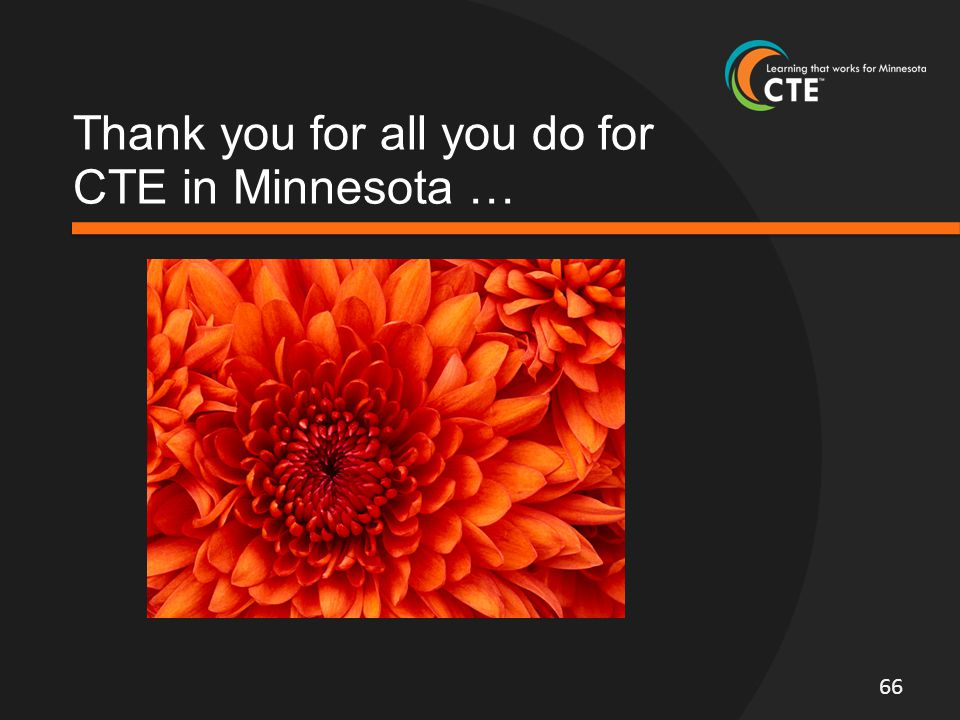 Thank you for all you do for CTE in Minnesota … 66