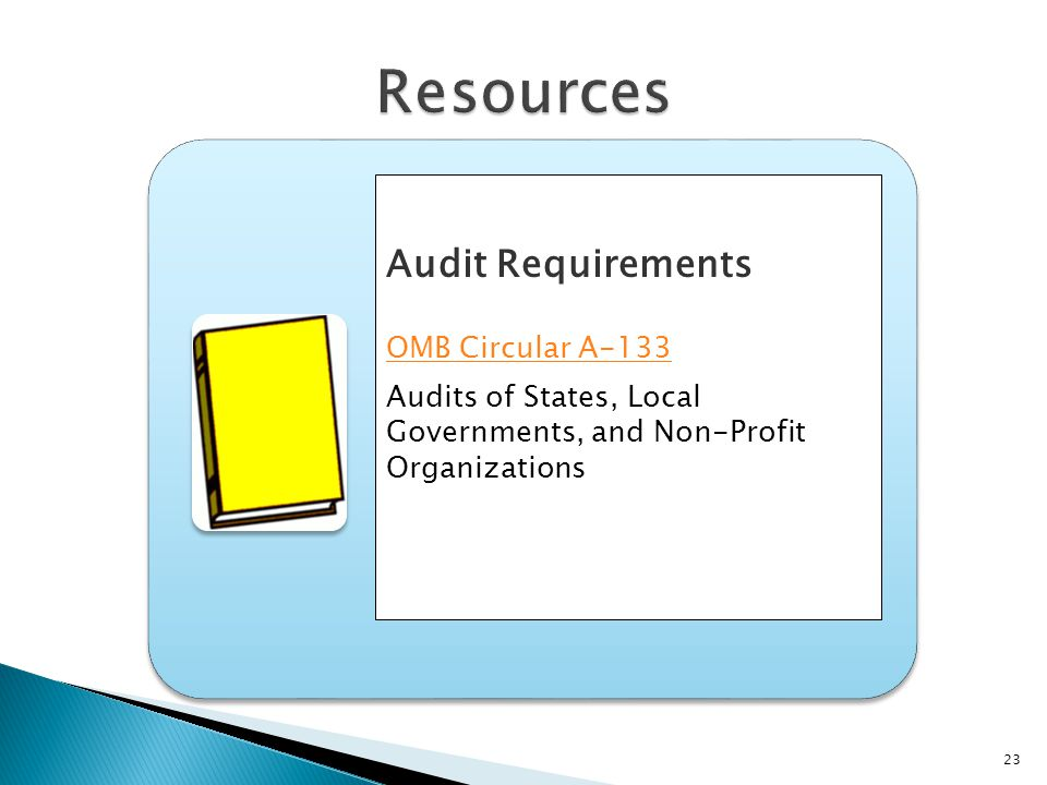 23 Audit Requirements OMB Circular A-133 Audits of States, Local Governments, and Non-Profit Organizations
