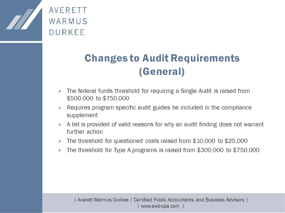 | Averett Warmus Durkee | Certified Public Accountants and Business Advisors | | www.awd-cpa.com |  The federal funds threshold for requiring a Singl