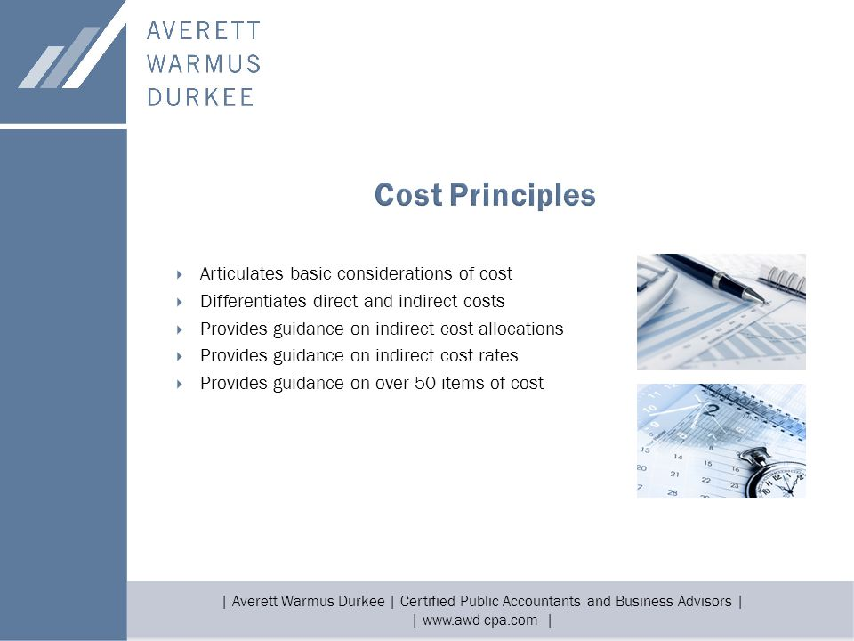 | Averett Warmus Durkee | Certified Public Accountants and Business Advisors | | www.awd-cpa.com |  Articulates basic considerations of cost  Differ