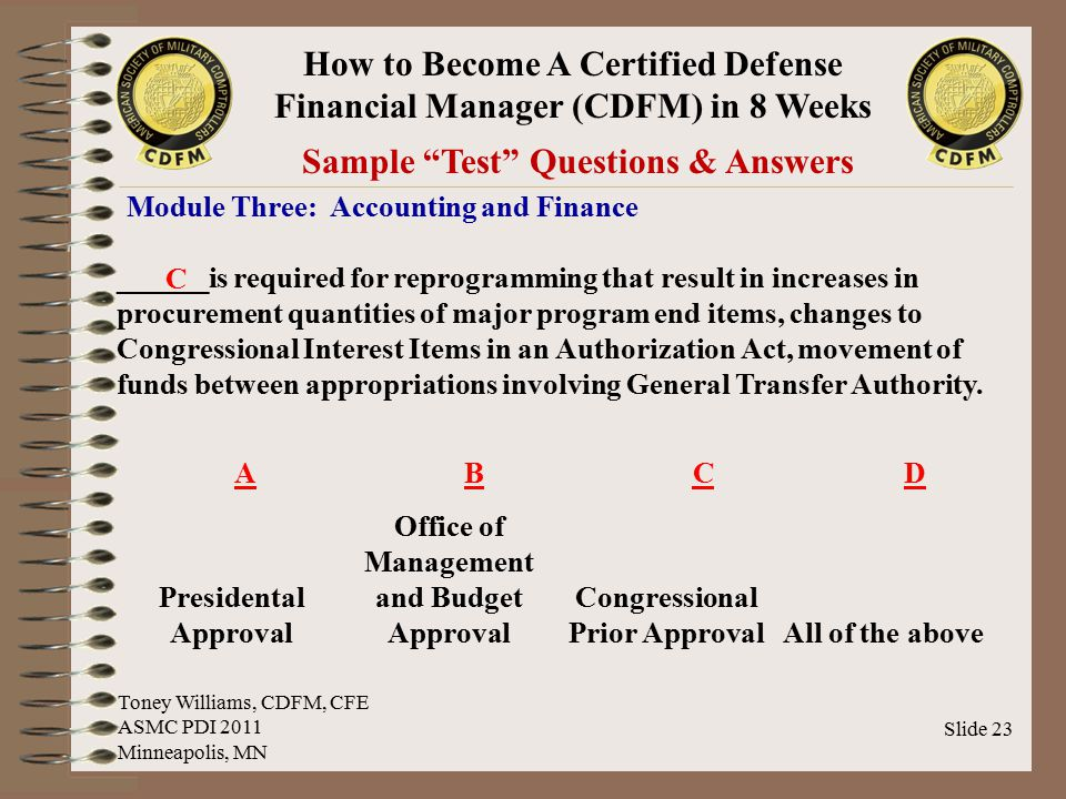 "How to Become A Certified Defense Financial Manager (CDFM) in 8 Weeks Slide 23 Sample ""Test"" Questions & Answers Module Three: Accounting and Finance"