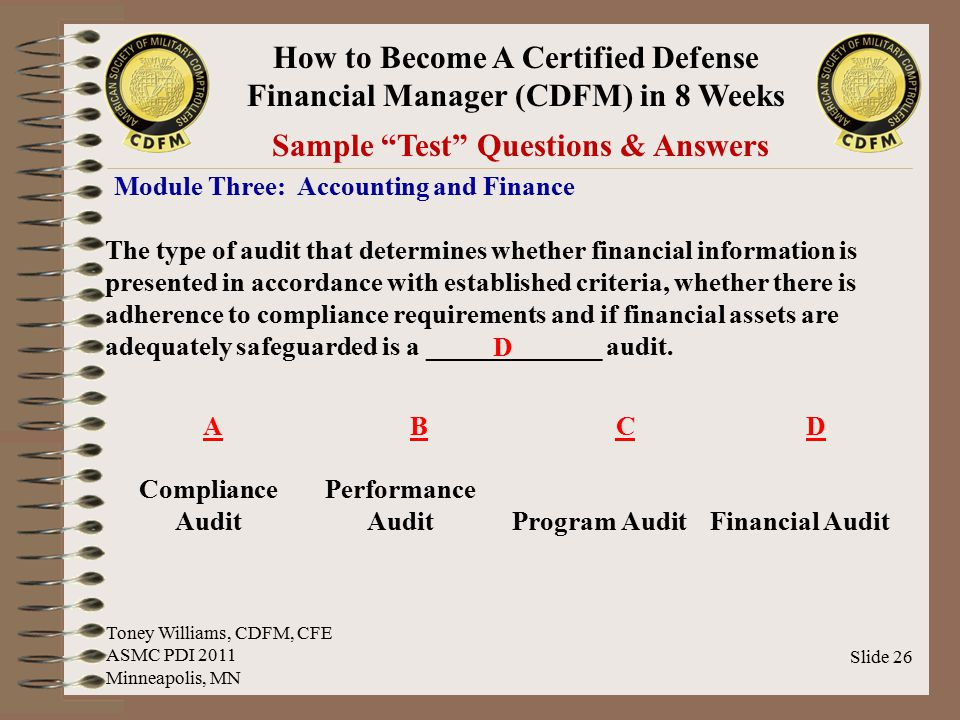 "How to Become A Certified Defense Financial Manager (CDFM) in 8 Weeks Slide 26 Sample ""Test"" Questions & Answers Module Three: Accounting and Finance"