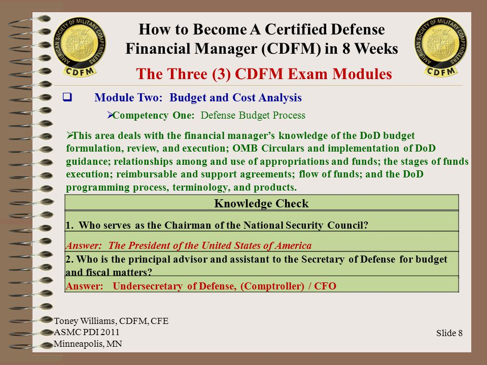 How to Become A Certified Defense Financial Manager (CDFM) in 8 Weeks Slide 8 The Three (3) CDFM Exam Modules  Module Two: Budget and Cost Analysis 