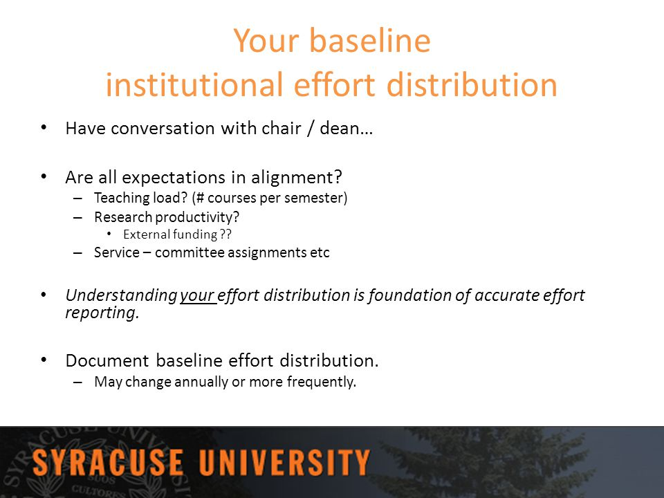 Your baseline institutional effort distribution Have conversation with chair / dean… Are all expectations in alignment? – Teaching load? (# courses pe