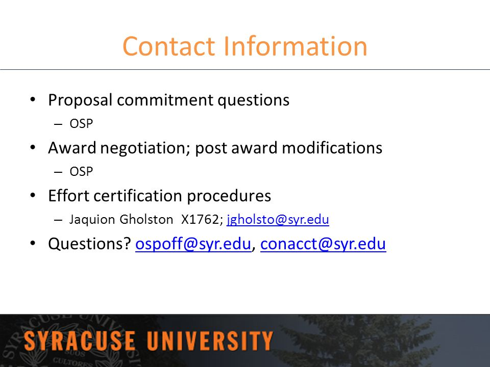 Contact Information Proposal commitment questions – OSP Award negotiation; post award modifications – OSP Effort certification procedures – Jaquion Gh