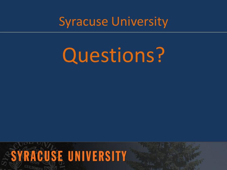 Syracuse University Questions?