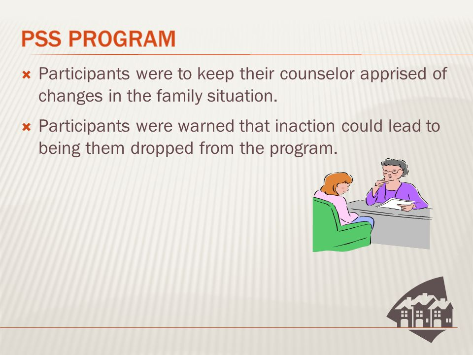  Participants were to keep their counselor apprised of changes in the family situation.