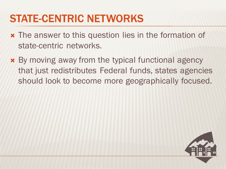  The answer to this question lies in the formation of state-centric networks.