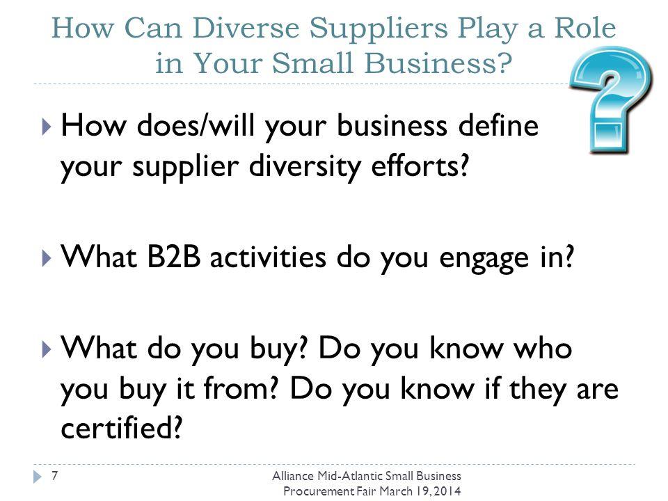 Supplier Diversity Plan(s) at the State of Delaware Alliance Mid-Atlantic Small Business Procurement Fair March 19, 2014 18 http://gss.omb.delaware.gov/osd/supplierdiversity.shtml