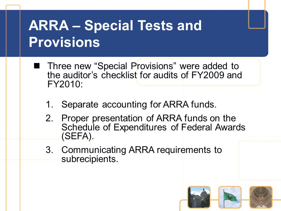 Three new Special Provisions were added to the auditor's checklist for audits of FY2009 and FY2010: 1.Separate accounting for ARRA funds.