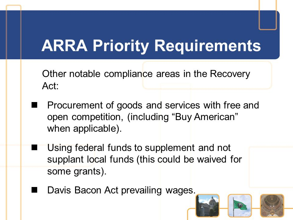 Other notable compliance areas in the Recovery Act: Procurement of goods and services with free and open competition, (including Buy American when applicable).