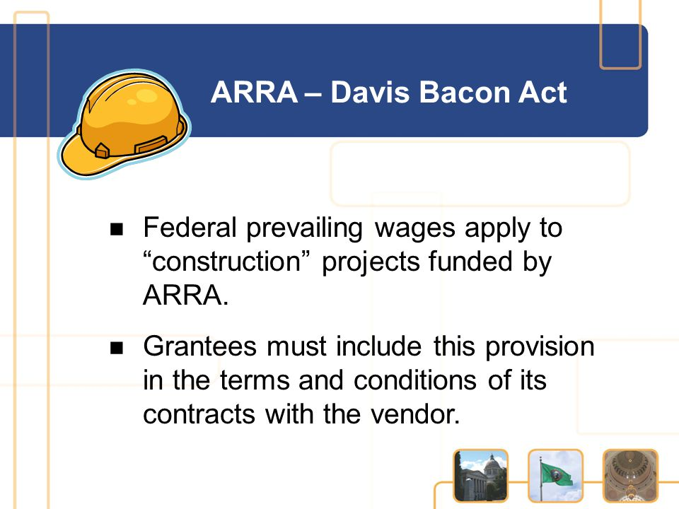 Federal prevailing wages apply to construction projects funded by ARRA.