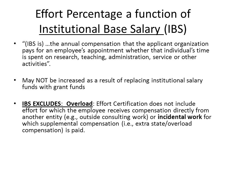 "Effort Percentage a function of Institutional Base Salary (IBS) ""(IBS is) …the annual compensation that the applicant organization pays for an employe"