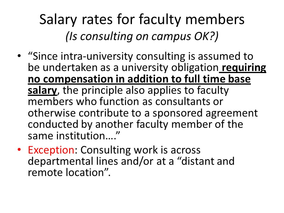 "Salary rates for faculty members (Is consulting on campus OK?) ""Since intra-university consulting is assumed to be undertaken as a university obligati"