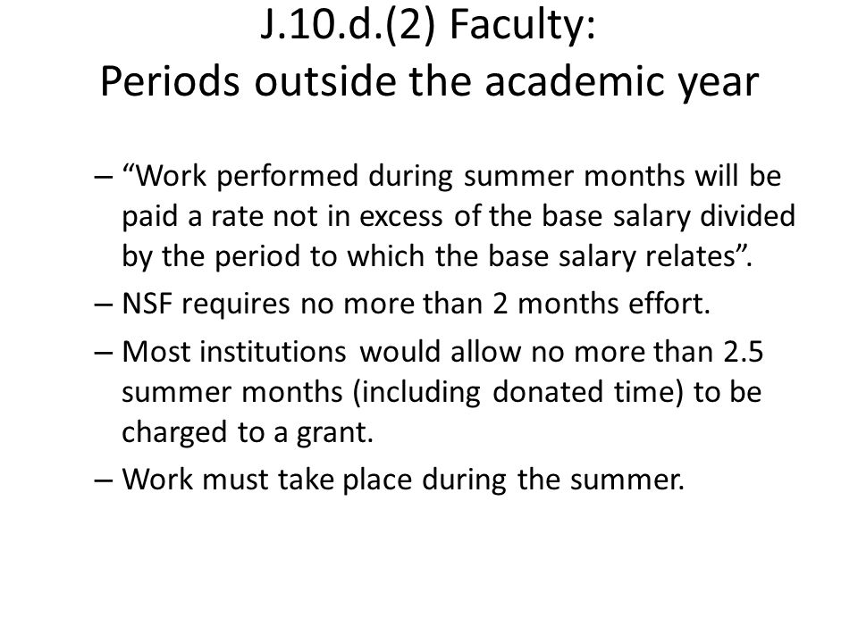 "J.10.d.(2) Faculty: Periods outside the academic year – ""Work performed during summer months will be paid a rate not in excess of the base salary divi"