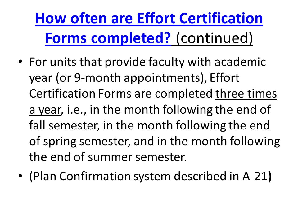 How often are Effort Certification Forms completed?How often are Effort Certification Forms completed? (continued) For units that provide faculty with