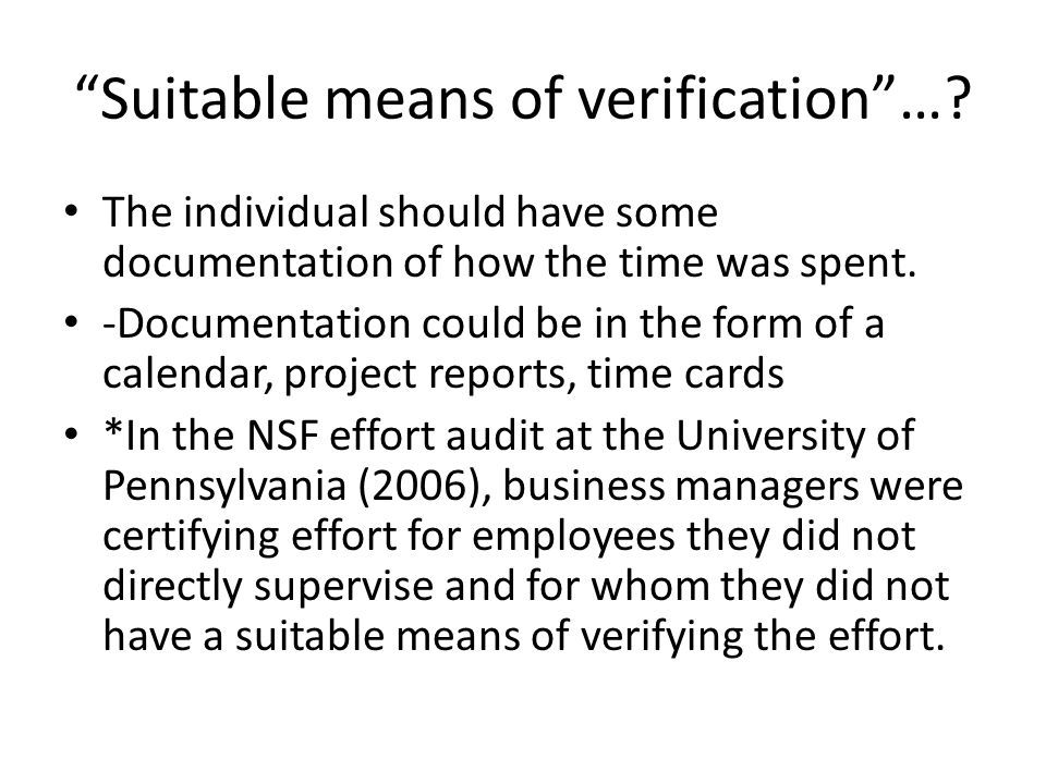 """Suitable means of verification""…? The individual should have some documentation of how the time was spent. -Documentation could be in the form of a c"
