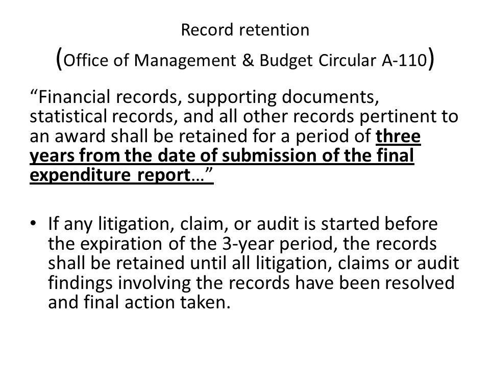 "Record retention ( Office of Management & Budget Circular A-110 ) ""Financial records, supporting documents, statistical records, and all other records"