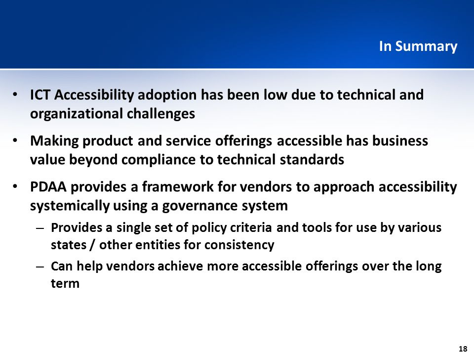 ICT Accessibility adoption has been low due to technical and organizational challenges Making product and service offerings accessible has business va