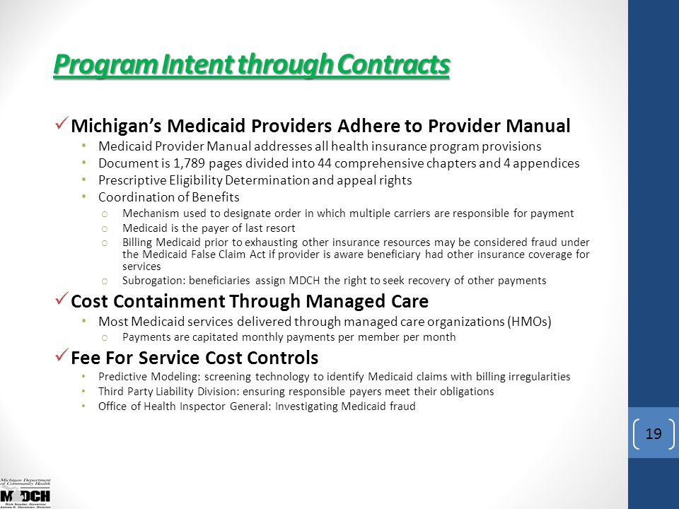 19 Michigan's Medicaid Providers Adhere to Provider Manual Medicaid Provider Manual addresses all health insurance program provisions Document is 1,78