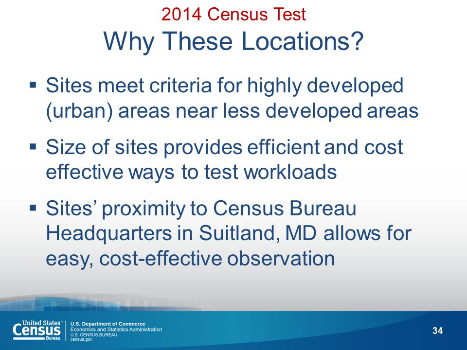 34 2014 Census Test Why These Locations.