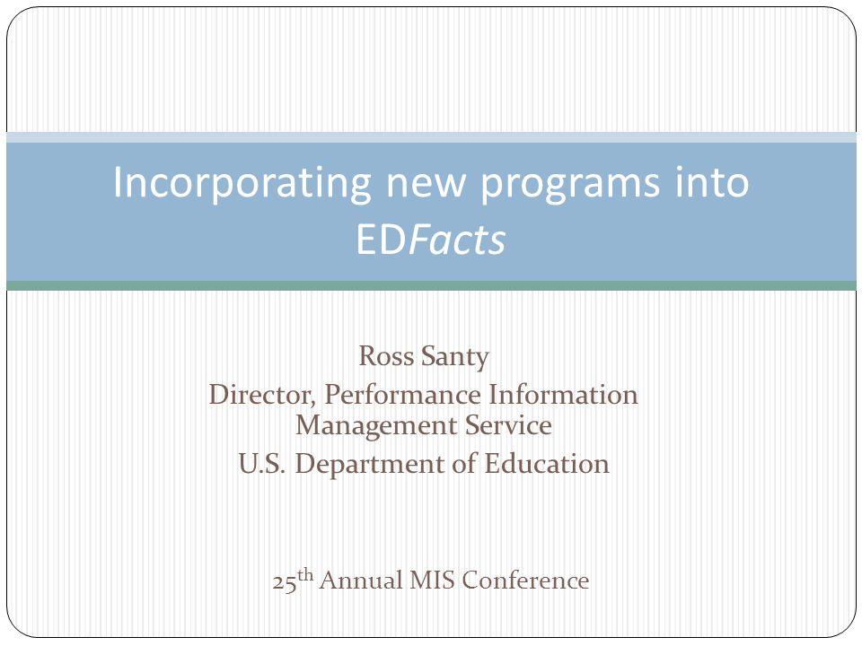 Ross Santy Director, Performance Information Management Service U.S.