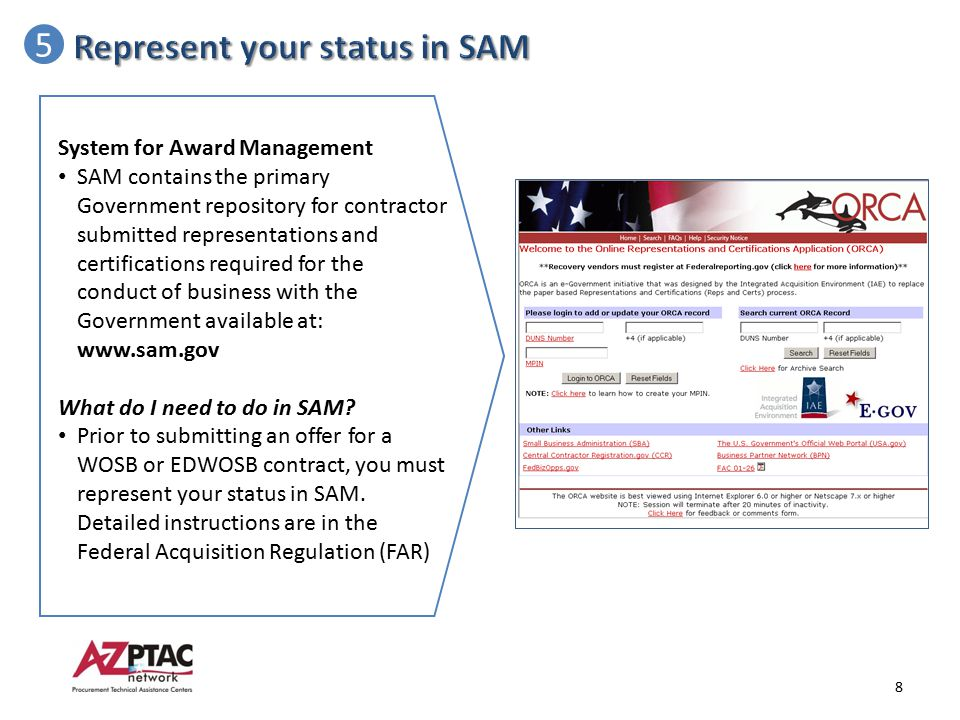 5 System for Award Management SAM contains the primary Government repository for contractor submitted representations and certifications required for