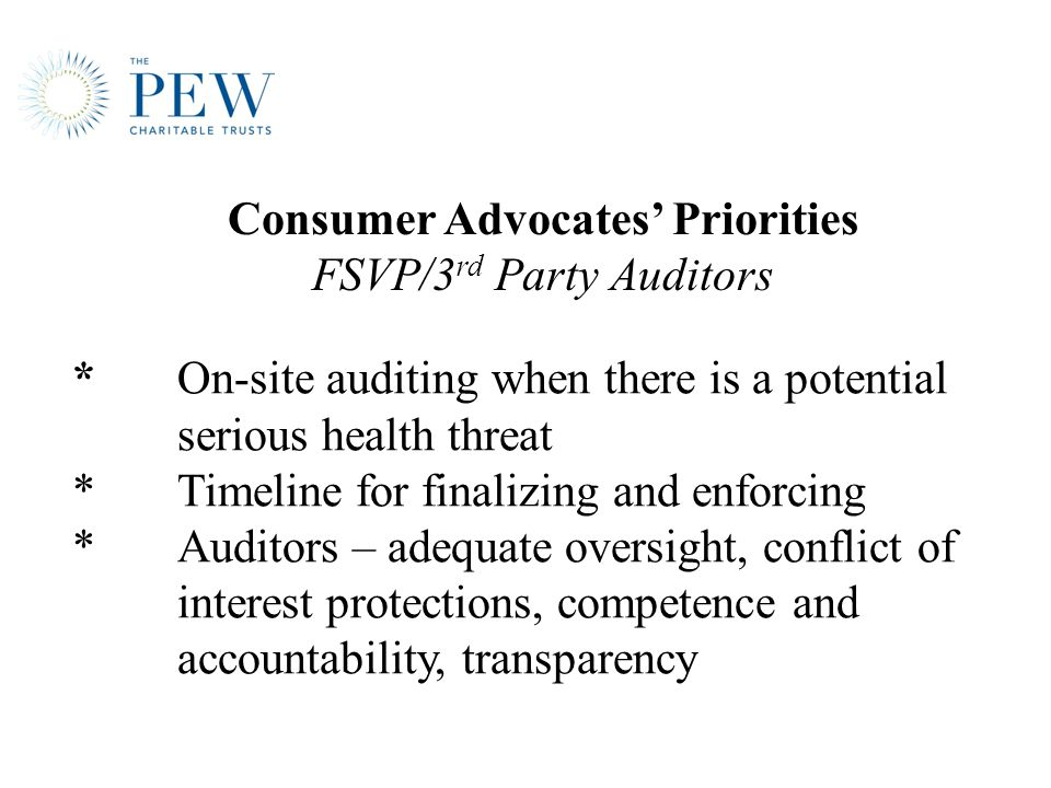 *On-site auditing when there is a potential serious health threat *Timeline for finalizing and enforcing *Auditors – adequate oversight, conflict of i