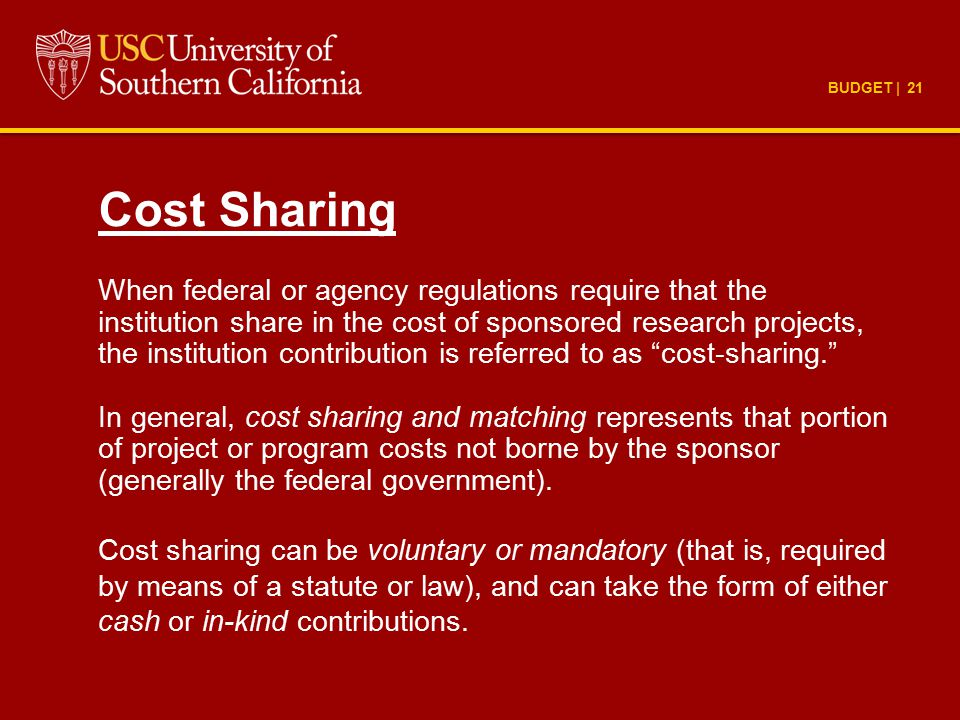 Cost Sharing When federal or agency regulations require that the institution share in the cost of sponsored research projects, the institution contrib