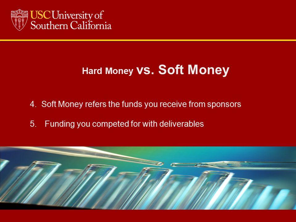 Hard Money vs. Soft Money 4.