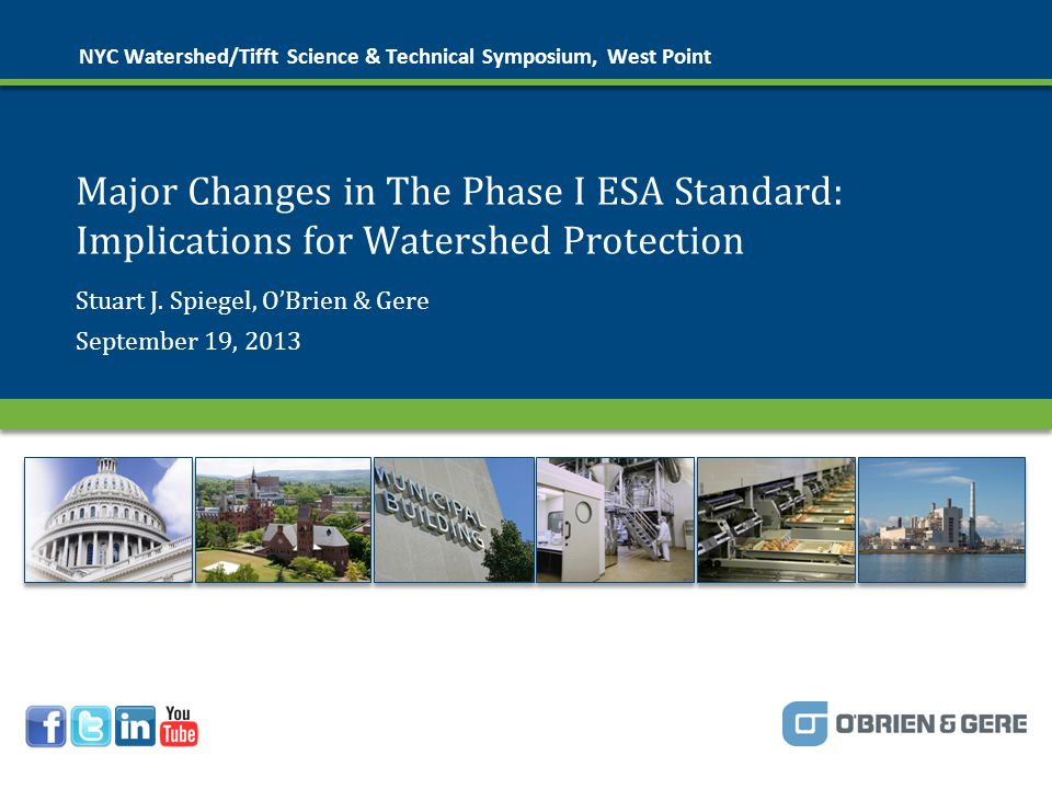 © 2013 O'Brien & Gere Major Changes the Phase I ESA Standard: Implications for Watershed Protection  NOTICE  This material is protected by copyright.