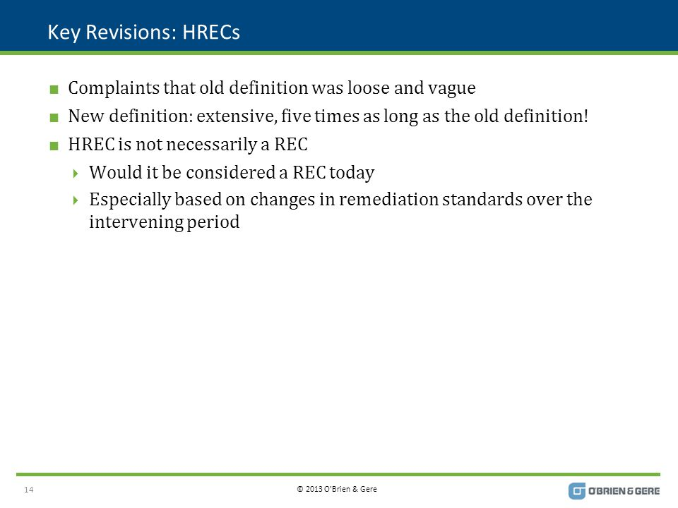 © 2013 O'Brien & Gere Key Revisions: HRECs  Complaints that old definition was loose and vague  New definition: extensive, five times as long as the