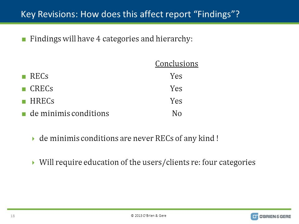 © 2013 O'Brien & Gere Key Revisions: How does this affect report Findings .